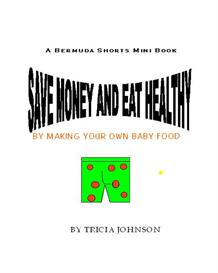 Save Money and Eat Healthy by Making Your Own Baby Food | eBooks | Parenting