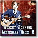 legendary blues volume two, robert johnson ambient stereo flac