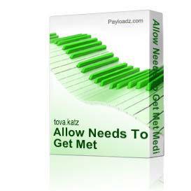 allow your needs to get met meditation