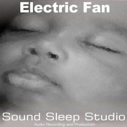 Sound Sleep Electric Fan 60 minutes | Music | Ambient
