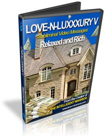 Love -N- Luxxxury V Subliminal Video Messages Relaxed & Rich | Movies and Videos | Special Interest