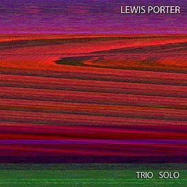 lewis porter -- trio solo (cd-quality edition)