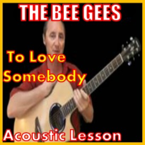 Learn to play To Love Somebody by The Bee Gees | Movies and Videos | Educational