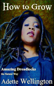how to grow amazing dreadlocks the natural way by adette wellington eb