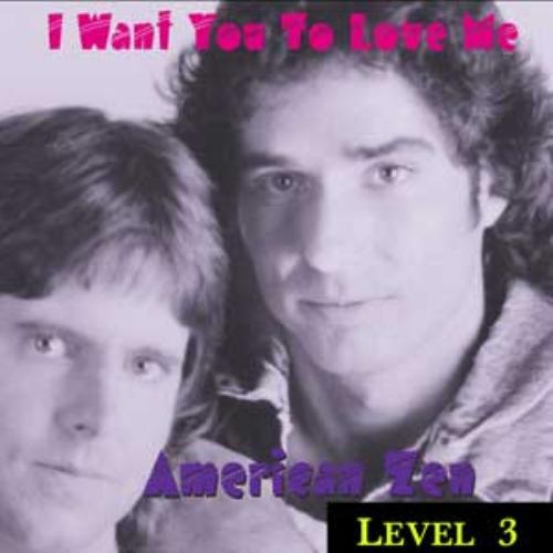 First Additional product image for - LEVEL 3 - I Want You To Love Me ALBUM download by American Zen
