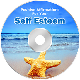 Positive Affirmations for Your Self Esteem  * MP3 Downloads and Script!