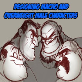 designing macho and overweight male characters