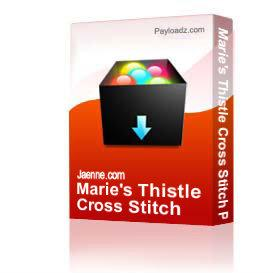 Marie's Thistle Cross Stitch Pattern | Other Files | Patterns and Templates