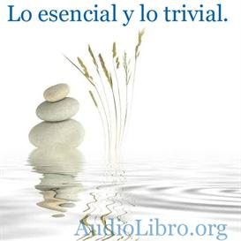 Lo esencial y lo trivial. Audio cuento. | Audio Books | Religion and Spirituality