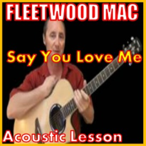 Learn to play Say You Love Me By Fleetwood Mac | Movies and Videos | Educational
