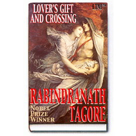 lovers gift and crossing by rabindranath tagore (deluxe pdf ebook for ipad, galaxy, kindle fire, nexus, pc & mac...) including free ecard for someone you love!