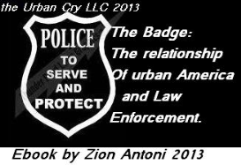 the badge: the relationship of urban america and law enforcement.