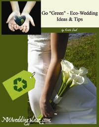 "Go ""Green"" - Eco-Wedding Ideas & Tips"