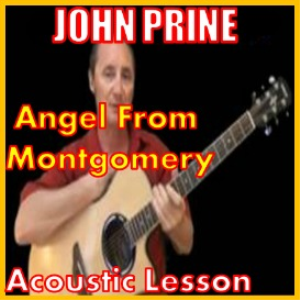 Learn to play Angel From Montgomery by John Prine | Movies and Videos | Educational