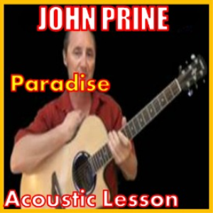 Learn to play Paradise by John Prine | Movies and Videos | Educational