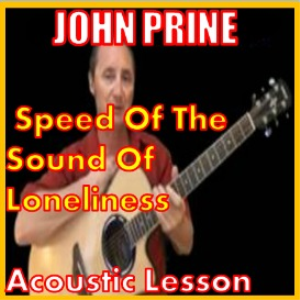 Learn Speed Of the Sound Of Loneliness by John Prine | Movies and Videos | Educational