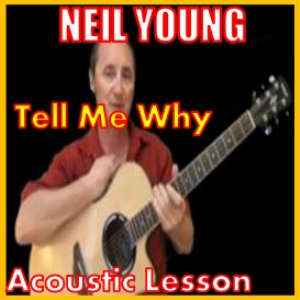 learn tell me why by neil young