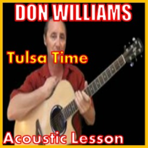 Learn to play Tulsa Time by Don Williams | Movies and Videos | Educational