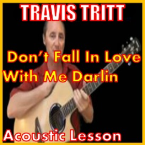 Learn to play Dont Fall In Love With Me Darling by Travis Tritt | Movies and Videos | Educational
