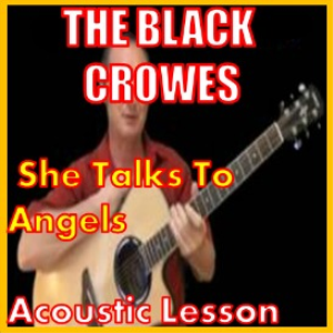 Learn to play She Talks To Angels by The Black Crows | Movies and Videos | Educational