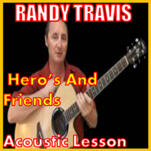 learn to play heros and friends by randy travis