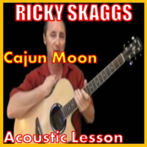 learn to play cajun moon by ricky skaggs