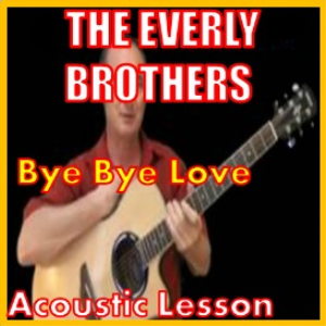 Learn to play Bye Bye love by The Everly Brothers | Movies and Videos | Educational