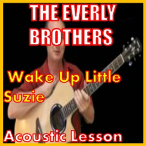 learn to play wake up little suzie by the everly brothers