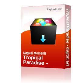 tropical paradise - digital art composition