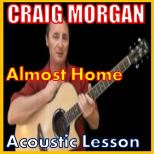 learn to play almost home by craig morgan