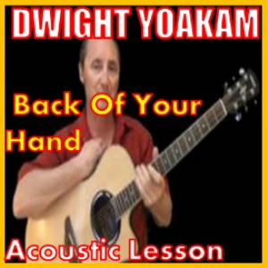 learn to play back of your hand by dwight yoakam