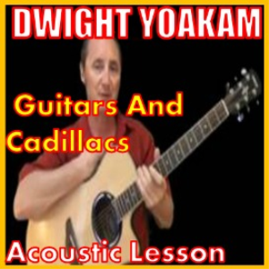 learn to play guitars and cadillacs by dwight yoakam