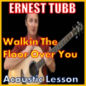 learn to play walkin the floor over you by ernest tubb