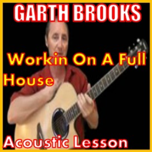 Learn to play Working On A Full House by Garth Brooks | Movies and Videos | Educational