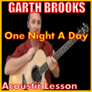 Learn to play One Night A Day by Garth Brooks | Movies and Videos | Educational