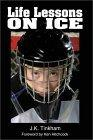 Life Lessons On Ice - Player edition ebook | eBooks | Sports