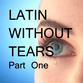latin without tears part one