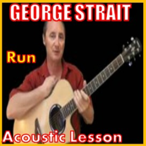 Learn to play Run by George Strait | Movies and Videos | Educational