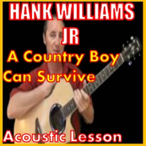 learn to play a country boy can survive by hank williams