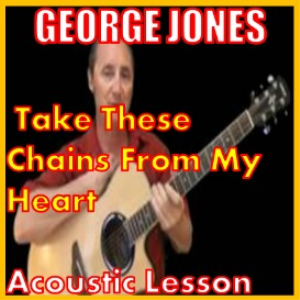 learn to play take these chains from my heart by george jones