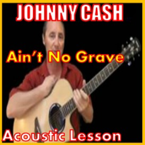 learn to play aint no grave by johnny cash