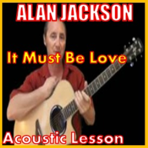 Learn to play It Must Be Love by Alan Jackson | Movies and Videos | Educational