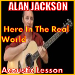 learn to play here in the real world by alan jackson