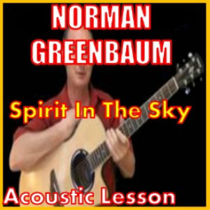 Learn to play Spirit In The Sky by Norman Greenbaum | Movies and Videos | Educational