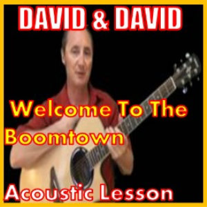 learn to play welcome to the boomtown by david and david