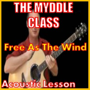 Learn to play Free As The Wind by The Myddle Class | Movies and Videos | Educational