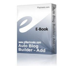 Auto Blog Builder - Add Latest Hottest Freshest Content | eBooks | Business and Money