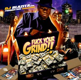 DJ Blazita - F YOUR GRIND DOWNLOAD | Music | Rap and Hip-Hop