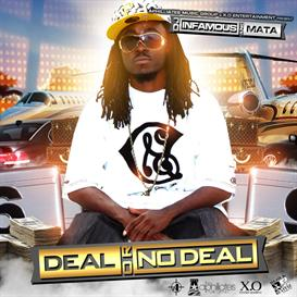 X.O Ent &amp; Aphilliates Present: Mata &amp; DJ Infamous - Deal or No Deal