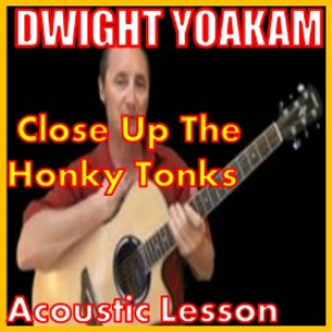 learn to play close up the honky tonks by dwight yoakam